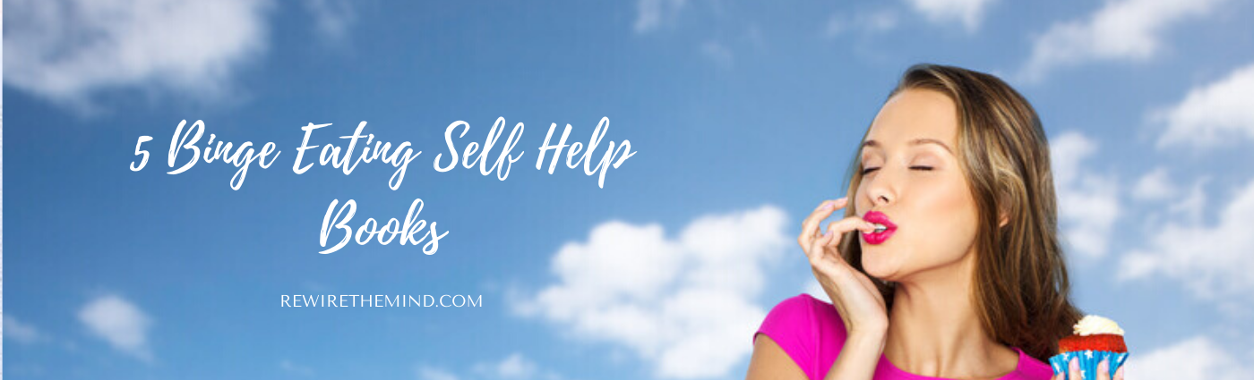 5 Binge Eating Self Help Books to Aid Recovery
