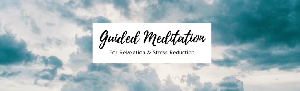 Guided meditation for stress reduction coronvirus anxiety help