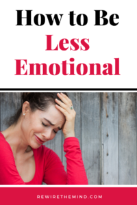 how to be less emotional