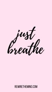 motivational phone wallpaper just breathe