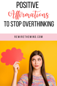 positive affirmations for overthinking