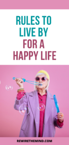 Rules to Live by for a happy life