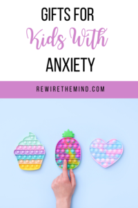 Gifts for Kids With Anxiety