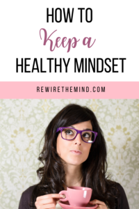 how to keep a healthy mindset